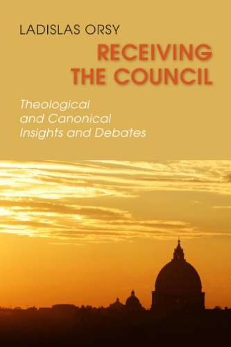 Receiving the Council: Theological and Canonical Insights...