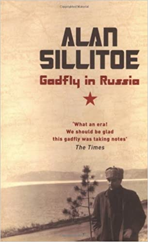 Gadfly in Russia by Alan Sillitoe (2008-11-01)