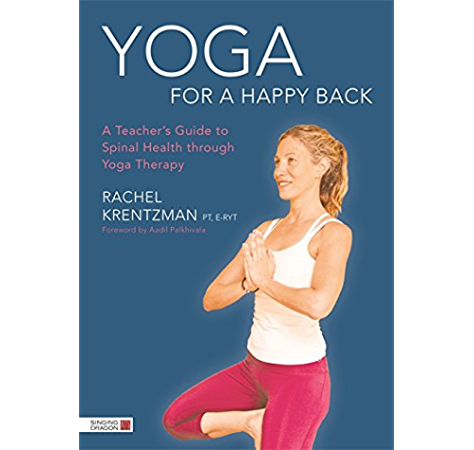 Yoga For A Happy Back A Teacher S Guide To Spinal Health Through Yoga Therapy Kindle Edition By Krentzman Rachel Palkhivala Aadil Professional Technical Kindle Ebooks Amazon Com