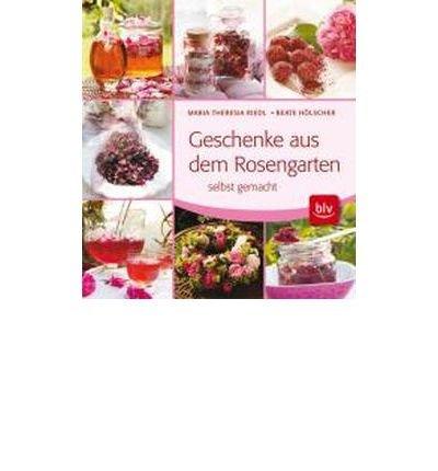 Geschenke aus dem Rosengarten selbst gemacht (Hardback)(German) - Common