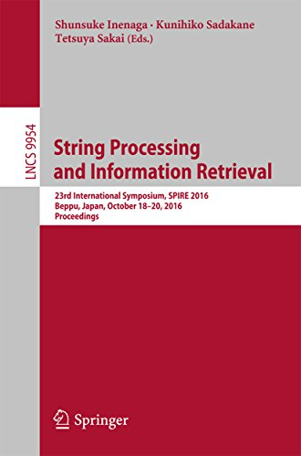 (String Processing and Information Retrieval: 23rd International Symposium, SPIRE 2016, Beppu, Japan, October 18-20, 2016, Proceedings (Lecture Notes in Computer Science Book 9954))