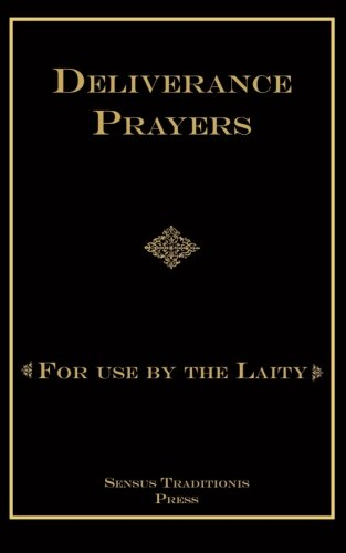 Deliverance Prayers: For Use by the Laity ()