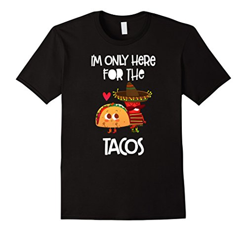 [Men's I'm Only Here For The Tacos T-shirt | Mexican Food XL Black] (Taco Adult Costumes)