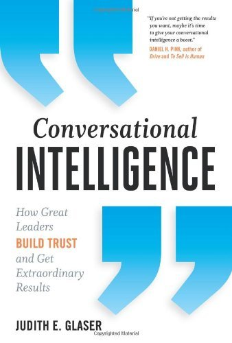 Conversational Intelligence by Judith E. Glaser (1-Oct-2013) Hardcover