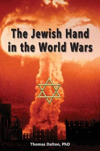 The Jewish Hand in the World Wars por Thomas Dalton