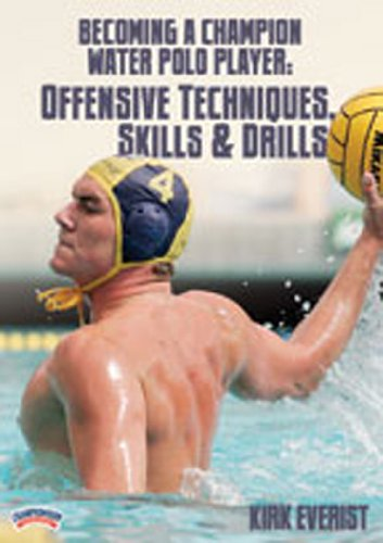 Championship Productions Becoming A Champion Water Polo Player: Offensive Techniques, Skills and Drills DVD