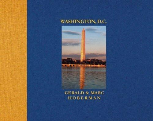 Washington D.C.: Photographs in Celebration of the Nation's City by Hoberman, Gerald, Hoberman, Marc, Brackett, Beverley (2002) Hardcover