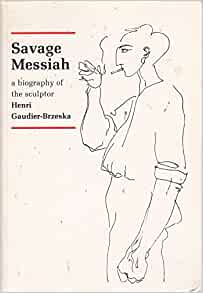 Savage messiah biography of the sculptor henri gaudier brzeska savage messiah biography of the sculptor henri gaudier brzeska hs ede 9780900406157 amazon books fandeluxe Gallery