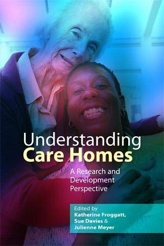Understanding Care Homes: A Research and Development Perspective