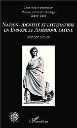 Nation identité et littérature en Europe et en Amérique latine (XIXème-XXème siècles)