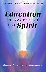 Education in Search of the Spirit: Essays on American Education