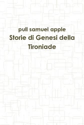 Storie Di Genesi Della Tironiade (Italian Edition) ebook