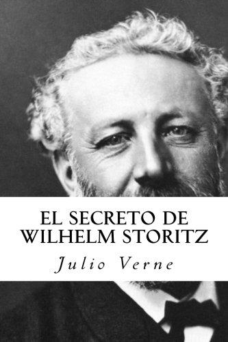 El secreto de Wilhelm Storitz Tapa blanda – 8 feb 2017 Julio Verne Roberto Zavala 154299652X