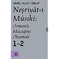 Neşriyat-ı Musıki: Osmanlı Müziğini Okumak Seti - 2 Cilt Takım