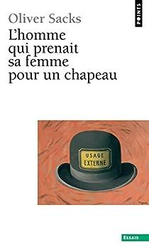 L'homme qui prenait sa femme pour un chapeau et autres récits cliniques par Sacks