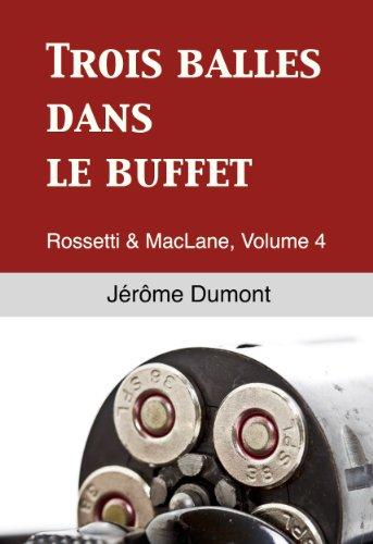 Trois balles dans le buffet (Rossetti & MacLane t. 4) (French Edition)