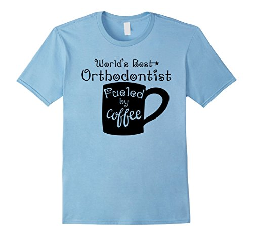 Men's World's Best Orthodontist Fueled By Coffee Doctor T-Shirt Medium Baby Blue