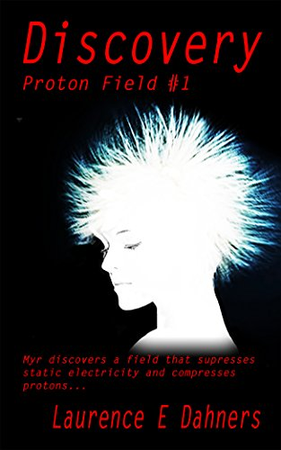 Discovery: (a Proton Field Story #1)