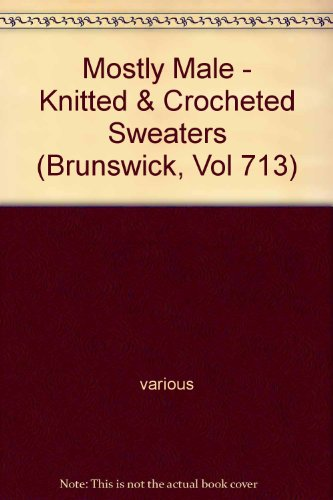 - Mostly Male - Knitted & Crocheted Sweaters (Brunswick, Vol 713)
