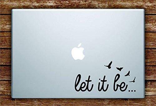 Let It Be Laptop Decal Sticker Vinyl Art Quote Macbook Apple Decor Quote The Beatles Lyrics