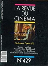La Revue du cinéma [n° 429,  juillet 1987] Cinéma et opéra par La Revue du cinéma