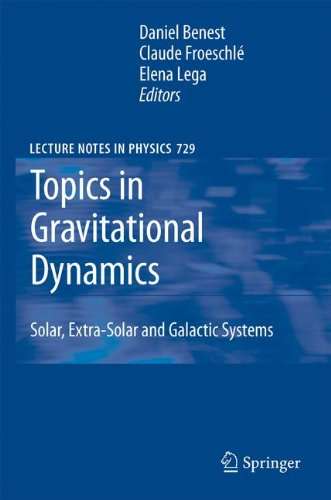 Topics in Gravitational Dynamics: Solar, Extra-Solar and Galactic Systems (Lecture Notes in Physics)