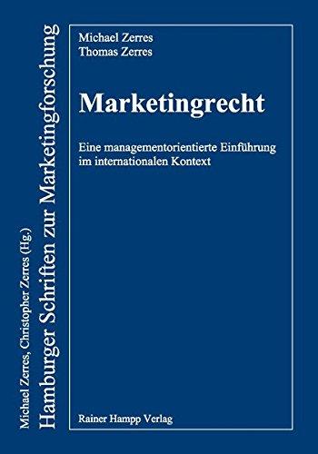 marketingrecht-eine-managementorientierte-einfhrung-im-internationalen-kontext-hamburger-schriften-zur-marketingforschung