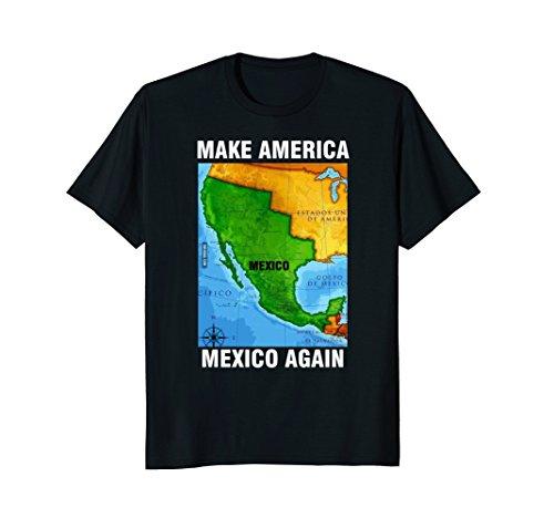 Make America Mexico Again Map T Shirt Camisa Playera Funny