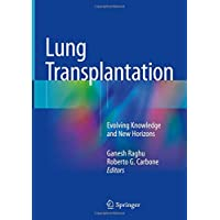 Lung Transplantation: Evolving Knowledge and New Horizons