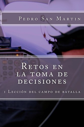 Download Retos en la toma de decisiones (Lecciones del campo de batalla nº 1) (Spanish Edition) Pdf