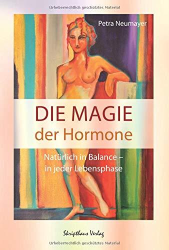 Die Magie der Hormone: Natürlich in Balance in jeder Lebensphase
