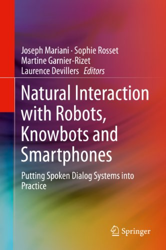 Download Natural Interaction with Robots, Knowbots and Smartphones: Putting Spoken Dialog Systems into Practice Pdf