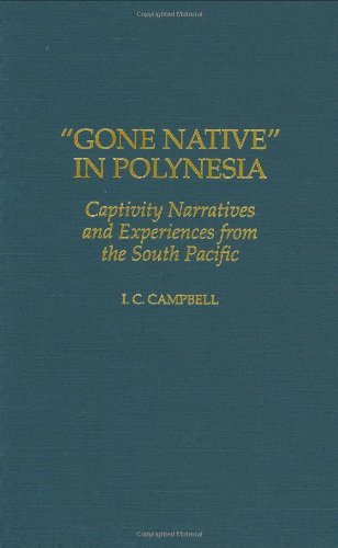 Download Gone Native in Polynesia: Captivity Narratives and Experiences from the South Pacific (Reference Guides to the State Constitutions of the United States) Pdf