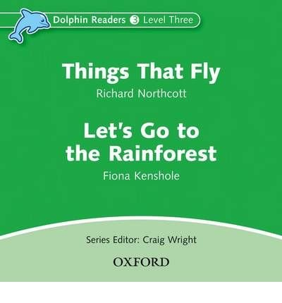 Read Online Dolphin Readers: Level 3: Things That Fly & Let's Go to the Rainforest Audio CD(CD-Audio) - 2010 Edition pdf epub