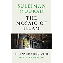 The Mosaic of Islam: A Conversation with Perry Anderson