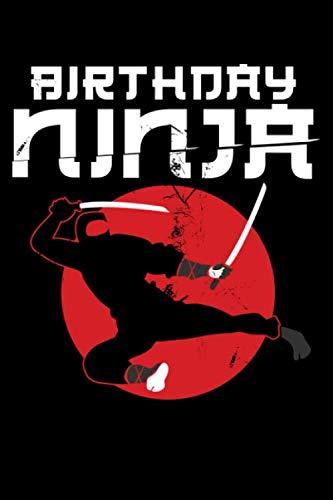 Birthday Ninja: Ninja Birthday Ninja Gift Lined Notebook Journal Diary 6x9