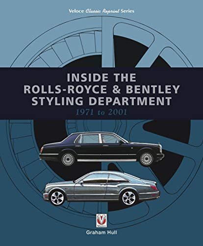 (Inside the Rolls-Royce & Bentley Styling Department 1971 to 2001 (Classic Reprint))