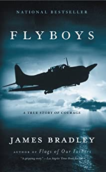 Flyboys: A True Story of Courage by [Bradley, James]