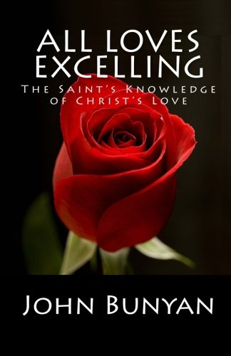 All Love's Excelling: The Saint's Knowledge of Christ's Love