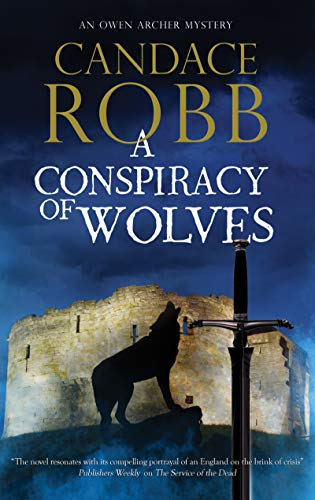A Conspiracy of Wolves (An Owen Archer mystery Book 11) by [Robb, Candace]