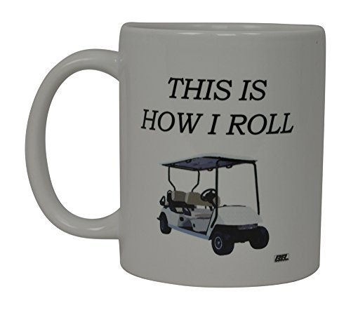 Best Funny Golf Coffee Mug This is How I Roll Golf Cart Novelty Cup Joke Great Gag Gift Idea For Office Work Adult Humor Employee Boss Golfers -