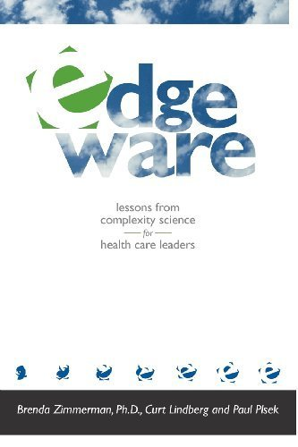 By Brenda Zimmerman - Edgeware: Insights From Complexity Science For Health Care Leaders (2.3.2008)
