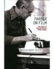 Farber on Film: The Complete Film Writings of Manny Faber: A Special Publication of The Library of America by Manny Farber (2016-02-02)