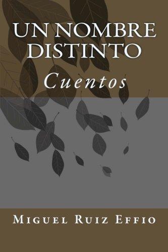 Un nombre distinto: Cuentos (Spanish Edition) [Miguel Ruiz Effio] (Tapa Blanda)
