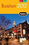 img - for FODOR'S BOSTON (2012) (FODOR'S BOSTON) - NEWER VERSION AVAILABLE by Butler, Stephanie ( Author ) on Aug-02-2011[ Paperback ] book / textbook / text book