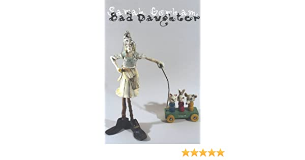 Bad Daughter: Sarah Gorham: 9781935536161: Amazon com: Books