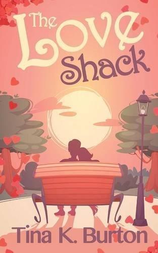 Burton Love Channel (The Love Shack by Tina K Burton (2015-09-12))