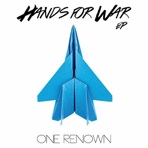 One Renown - Hands for War 2018