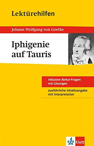 Klett Lektürehilfen Goethe Iphigenie auf Tauris: für Oberstufe und Abitur - Interpretationshilfe für die Schule