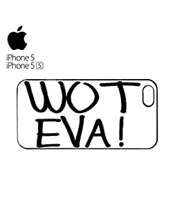 Whatever Wot Eva Mobile Cell Phone Case Cover iPhone 5&5s White